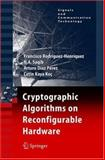 Cryptographic Algorithms on Reconfigurable Hardware, Rodriguez-Henriquez, Francisco and Koc, Cetin Kaya, 0387338837