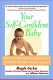 Your Self-Confident Baby, Magda Gerber and Allan Johnson, 0471178837