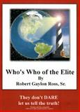 Who's Who of the Elite V9 DVD : Members of the Bilderbergs Council on Foreign Relations Skull and Bones Society and Trilateral Commission, Rossw, Robert Gaylon, Sr., 0964988836