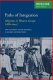 Paths of Integration : Migrants in Western Europe (1880-2004), , 9053568832