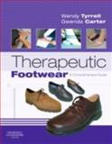 Therapeutic Footwear : A Comprehensive Guide, Tyrrell, Wendy and Carter, Gwenda, 0443068836