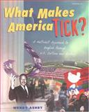 What Makes America Tick?, Wendy Ashby, 0472088831