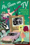 As Seen on TV : The Visual Culture of Everyday Life in the 1950s, Marling, Karal Ann, 0674048830