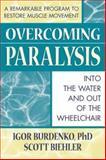 Overcoming Paralysis, Igor Burdenko and Scott Biehler, 089529883X