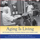Aging Is Living, Irene Borins Ash and Irv Ash, 1550028839