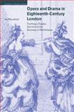 Opera and Drama in Eighteenth-Century London : The King's Theatre, Garrick, and the Business of Performance, Woodfield, Ian, 0521028833