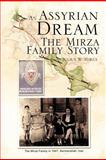 An Assyrian - Dream the Mirza Family Story, Julius W. Mirza, 1469178834