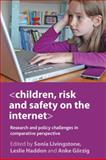 Children, Risk and Safety on the Internet : Research and Policy Challenges in Comparative Perspective, , 1847428835