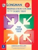 Longman Preparation Course for the TOEFL Test : The Paper Test, with Answer Key, Phillips, Deborah, 0131408836
