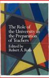 The Role of the University in the Preparation of Teachers, , 0750708832