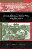 Funerals, Festivals, and Cultural Politics in Porfirian Mexico, Esposito, Matthew D., 0826348831