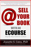 Sell Your Book with an Ecourse, Jeanette Cates, 1492838837