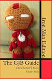 The GJB Guide: Crocheted Dolls [Iron Man Edition], Nikki Olida, 1493758837