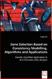 Gene Selection Based on Consistency Modelling, Algorithms and Applications - Genetic Algorithm Application in Bioinformatics Data Analysis, Yingjie Hu, 3639008839