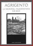 Agrigento : La Necropoli Paleocristiana Sub Divo, Bonacasa Carra, Rosa Maria and Ardizzone, Fabiola, 8870628833