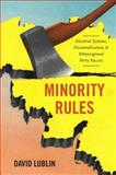 Minority Rules : Electoral Systems, Decentralization, and Ethnoregional Party Success, Lublin, David, 0199948844
