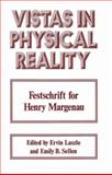 Vistas in Physical Reality, , 0306308843