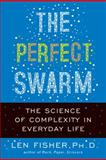 The Perfect Swarm, Len Fisher, 046501884X