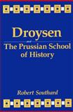 Droysen and the Prussian School of History, Southard, Robert, 0813118840
