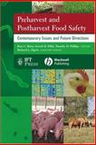 Preharvest and Postharvest Food Safety : Contemporary Issues and Future Directions, , 0813808847