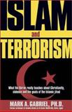 Islam and Terrorism, Mark A. Gabriel, 0884198847