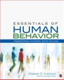 Essentials of Human Behavior : Integrating Person, Environment, and the Life Course, Hutchison, Elizabeth D., 1412998840