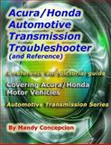 Acura/Honda Automotive Transmission Troubleshooter and Reference, Mandy Concepcion, 1466388846