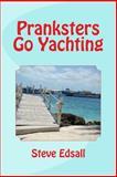 Pranksters Go Yachting, Steve Edsall, 1491278846