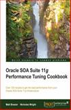 Oracle SOA Suite 11g Performance Tuning Cookbook, Matthew Brasier and Mark Addy, 1849688842