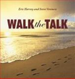 Walk the Talk, Harvey, Eric and Ventura, Steve, 1885228848
