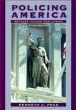 Policing America : Methods, Issues, Challenges, Peak, Kenneth J., 0130218847