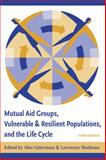 Mutual Aid Groups, Vulnerable and Resilient Populations, and the Life Cycle, Gitterman, Alex and Shulman, Lawrence, 0231128843