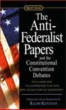 The Anti-Federalist Papers and the Constitutional Convention Debates, Ralph Ketcham, 0451528840