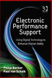 Electronic Performance Support : Using Digital Technology to Enhance Human Ability, van Schaik, Paul, 0566088843