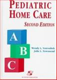 Pediatric Home Care, Votroubek, Wendy and Townsend, Julie L., 0834208849