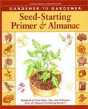 Gardener to Gardener Seed-Starting Primer and Almanac, Vicki Mattern, 0875968848