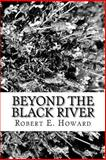 Beyond the Black River, Robert E. Howard, 1484198840