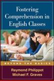 Fostering Comprehension in English Classes : Beyond the Basics, Philippot, Raymond and Graves, Michael F., 1593858841