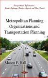 Metropolitan Planning Organizations and Transportation Planning 9781614708841