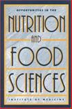 Opportunities in the Nutrition and Food Sciences : Research Challenges and the Next Generation of Investigators, Committee on Opportunities in the Nutrition and Food Sciences, Institute of Medicine, 0309048842