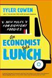 An Economist Gets Lunch, Tyler Cowen, 0452298849