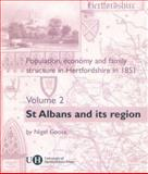 Population, Economy and Family Structure in Hertfordshire in 1851 : St. Albans and Its Region, Goose, Nigel, 0900458844