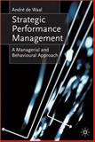 Strategic Performance Management : A Managerial and Behavioural Approach, De Waal, Andre and de Waal, Andre, 1403998841