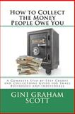 How to Collect the Money People Owe You, Gini Scott, 1466298847