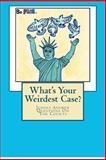 What's Your Weirdest Case?, Curtis Karnow, 1479308846