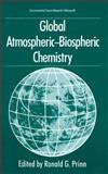 Global Atmospheric-Biospheric Chemistry, Prinn, R. G., 030644884X