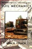 Geotechnical Engineering : Soil Mechanics, Cernica, John N., 0471308846