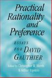Practical Rationality and Preference : Essays for David Gauthier, , 0521038847