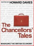 Chancellors' Tales : Managing the British Economy, Davies, Howard, 0745638848