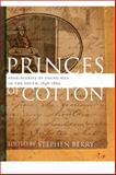 Princes of Cotton : Four Diaries of Young Men in the South, 1848-1860, , 0820328847